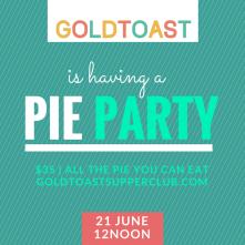 Goldtoasts Pie Party